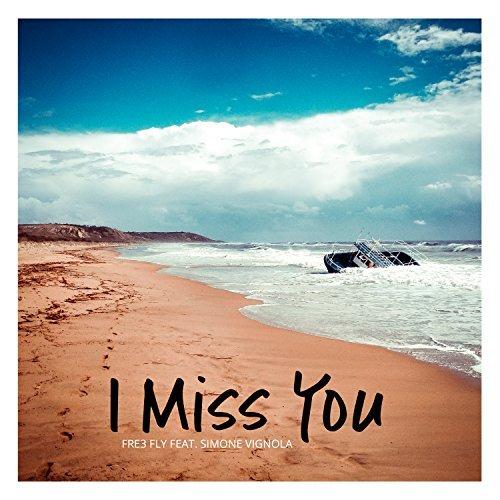 fre3 fly feat. simone vignola - i miss you