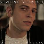 SIMONE VIGNOLA MI SENTO MEGLIO cover
